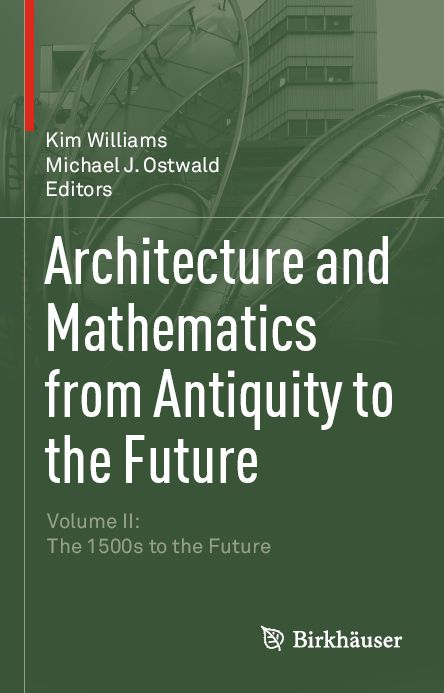 Architecture and Mathematics from Antiquity to the Future: Volume II: The 1500s to the Future free download