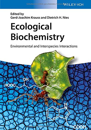 Ecological Biochemistry: Environmental and Interspecies Interactions free download