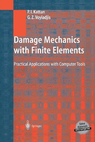 Damage Mechanics with Finite Elements: Practical Applications with Computer Tools free download
