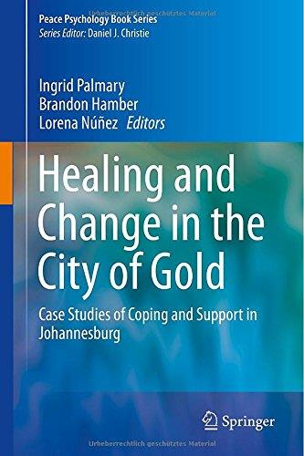 Healing and Change in the City of Gold: Case Studies of Coping and Support in Johannesburg free download