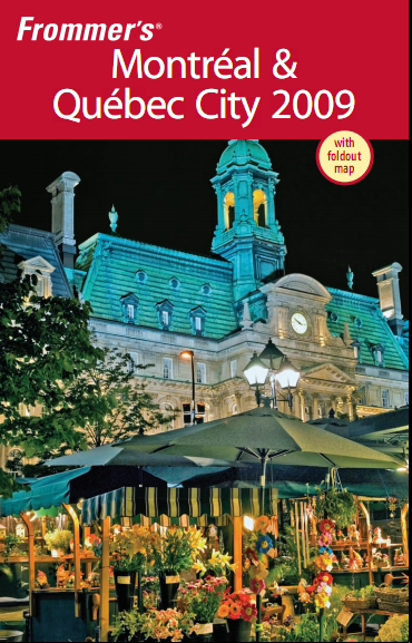 Frommer's Montreal & Quebec City 2009 (Frommer's Complete Guides) by Leslie Brokaw free download