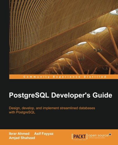 PostgreSQL Developer s Guide free download