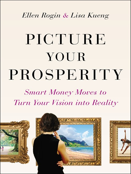 Picture Your Prosperity: Smart Money Moves to Turn Your Vision into Reality free download