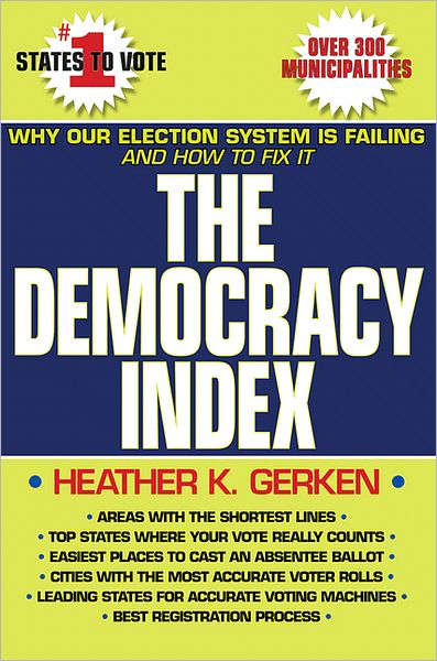 The Democracy Index: Why Our Election System Is Failing and How to Fix It free download
