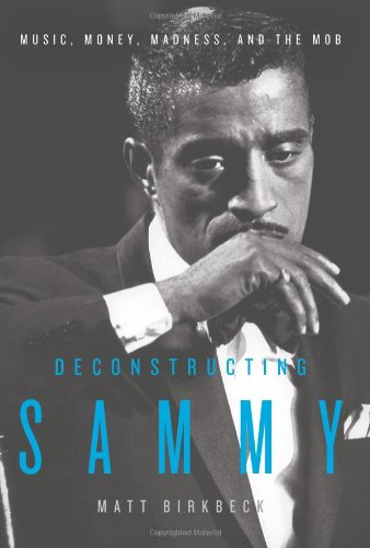 Deconstructing Sammy: Music, Money, Madness, and the Mob free download