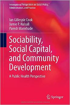 Sociability, Social Capital, and Community Development: A Public Health Perspective free download