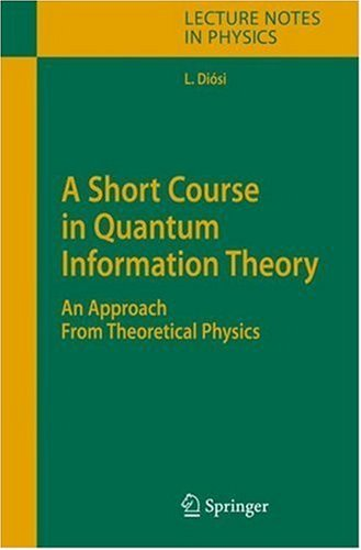 A Short Course in Quantum Information Theory free download