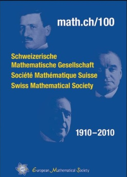 Math.ch/100: Schweizerische Mathematische Gesellschaft, Societe Mathematique Suisse, Swiss Mathematical Society, 1910-2010 free download