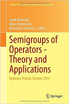 Semigroups of Operators -Theory and Applications: Bedlewo, Poland, October 2013 free download