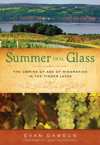 Summer in a Glass: The Coming of Age of Winemaking in the Finger Lakes free download