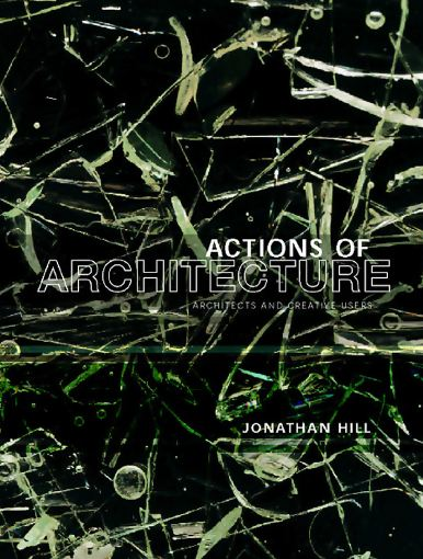 Actions of Architecture: Architects and Creative Users free download