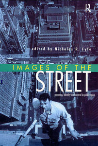 Images of the Street: Planning, Identity and Control in Public Space free download