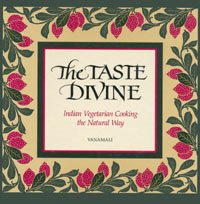 The Taste Divine: Indian Vegetarian Cooking the Natural Way free download