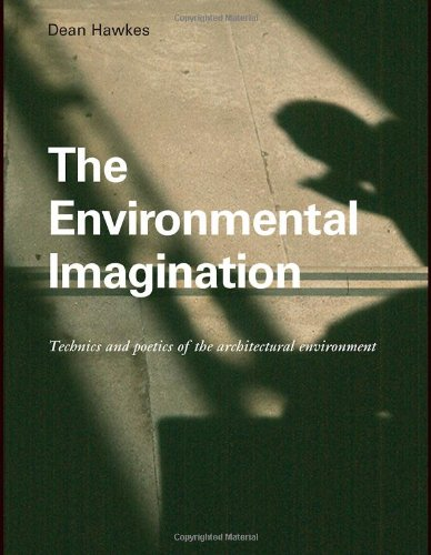 The Environmental Imagination: Technics and Poetics of the Architectural Environment free download