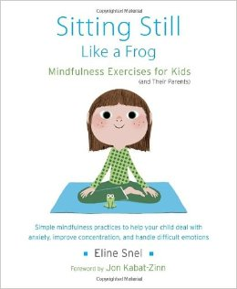 Sitting Still Like a Frog: Mindfulness Exercises for Kids (and Their Parents) free download