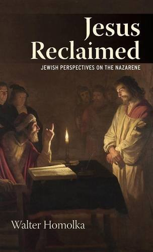 Jesus Reclaimed: Jewish Perspectives on the Nazarene free download