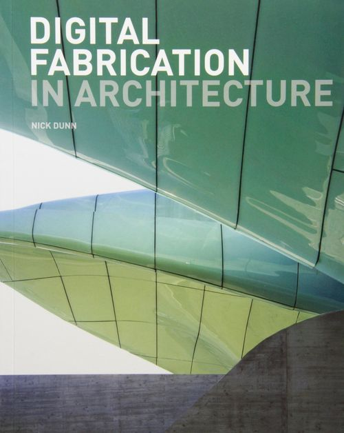 Digital Fabrication in Architecture free download