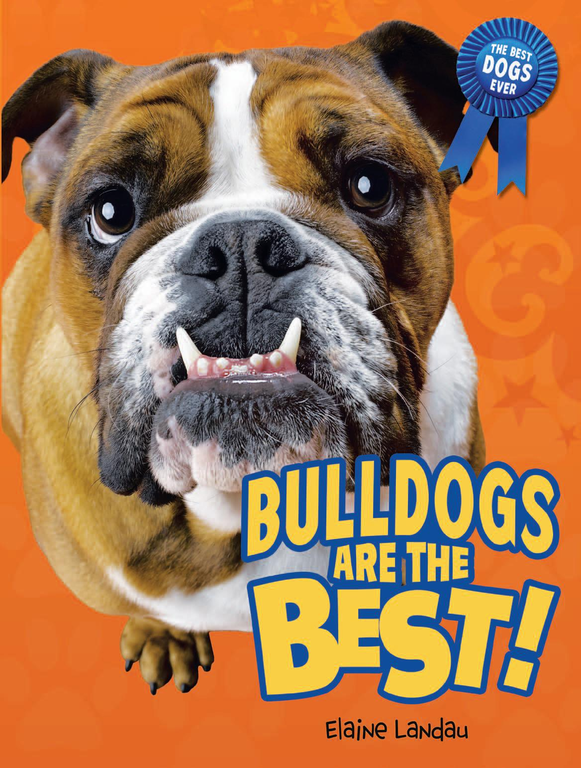 Bulldogs Are the Best! (The Best Dogs Ever) free download