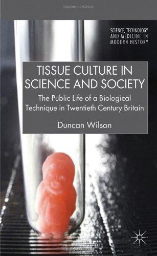 Tissue Culture in Science and Society: The Public Life of a Biological Technique in Twentieth Century Britain free download