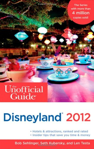 The Unofficial Guide to Disneyland 2012 free download