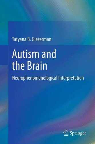 Autism and the Brain: Neurophenomenological Interpretation free download