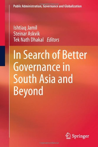 In Search of Better Governance in South Asia and Beyond free download