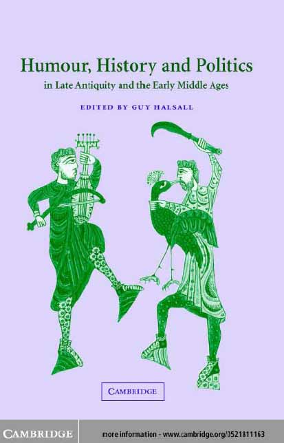 Humour, History and Politics in Late Antiquity and the Early Middle Ages by Guy Halsall free download