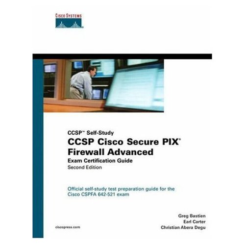 CCSP Cisco Secure PIX Firewall Advanced Exam Certification Guide by Christian Degu free download