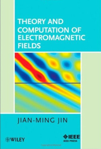 Theory and Computation of Electromagnetic Fields free download