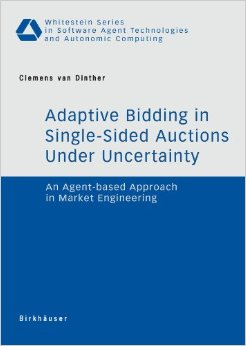 Adaptive Bidding in Single-Sided Auctions Under Uncertainty: An Agent-Based Approach in Market Engineering free download
