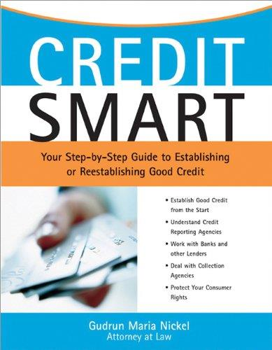 Credit Smart: Your Step-By-Step Guide to Establishing or Re-Establishing Good Credit free download