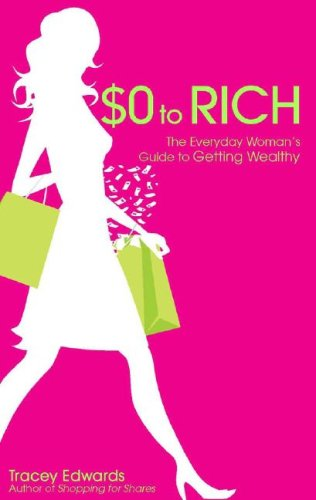 $0 to Rich: The Everyday Woman's Guide to Getting Wealthy free download