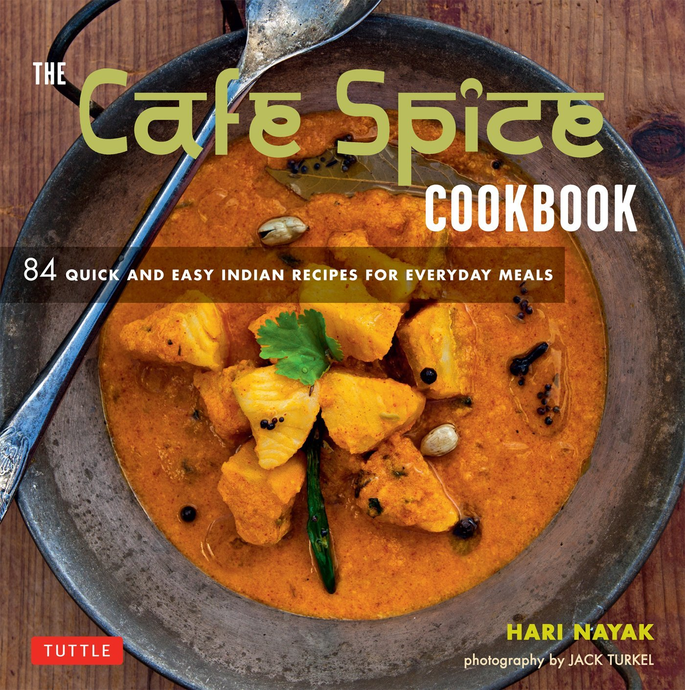 The cafe spice cookbook 84 quick and easy indian recipes for the cafe spice cookbook 84 quick and easy indian recipes for everyday meals forumfinder Gallery