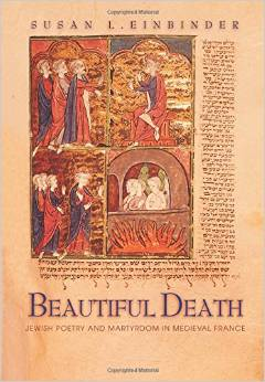 Beautiful Death: Jewish Poetry and Martyrdom in Medieval France free download