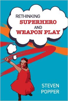 Rethinking Superhero and Weapon Play free download