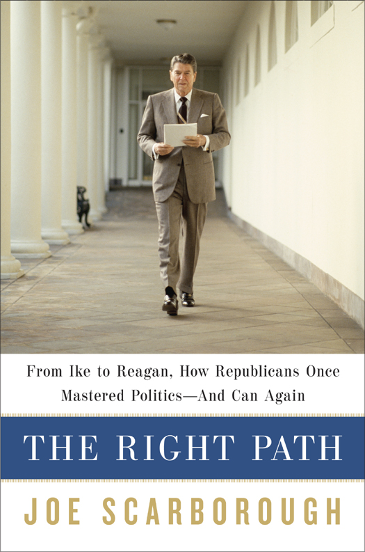 The Right Path: From Ike to Reagan, How Republicans Once Mastered Politics--and Can Again free download