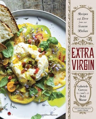 Extra Virgin: Recipes & Love from Our Tuscan Kitchen free download