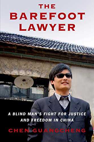 The Barefoot Lawyer: A Blind Man's Fight for Justice and Freedom in China free download