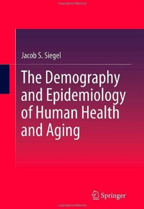 The Demography and Epidemiology of Human Health and Aging free download