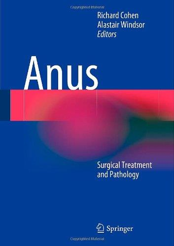 Anus: Surgical Treatment and Pathology free download