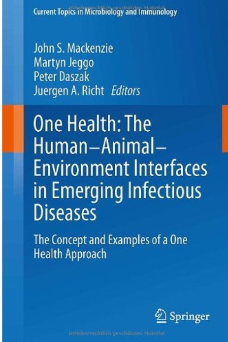 One Health: The Human-Animal-Environment Interfaces in Emerging Infectious Diseases free download