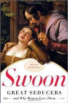 Swoon: Great Seducers and Why Women Love Them free download