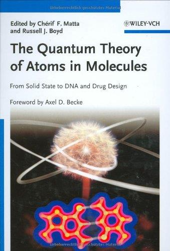 The Quantum Theory of Atoms in Molecules: From Solid State to DNA and Drug Design free download
