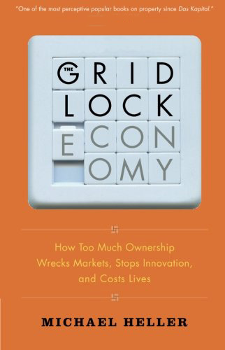 The Gridlock Economy: How Too Much Ownership Wrecks Markets, Stops Innovation, and Costs Lives free download