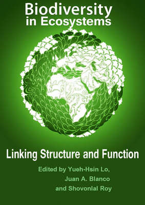 Biodiversity in Ecosystems: Linking Structure and Function free download