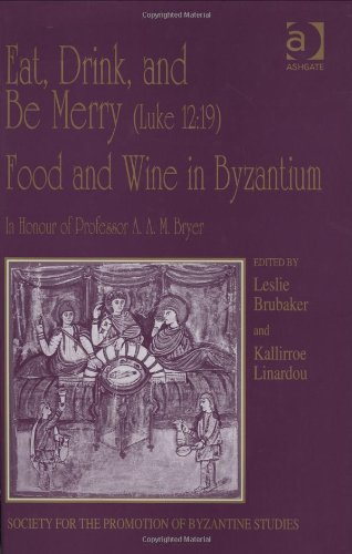 Eat, Drink, and Be Merry (Luke 12:19) Food and Wine in Byzantium free download
