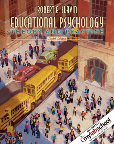 Educational Psychology: Theory and Practice, 8th Edition free download