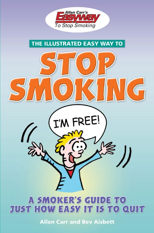The Illustrated Easy way to Stop Smoking: A Smoker's Guide to Just How Easy It Is to Quit free download