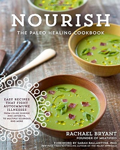 Nourish: The Paleo Healing Cookbook: Easy Yet Flavorful Recipes that Fight Autoimmune Illnesses free download
