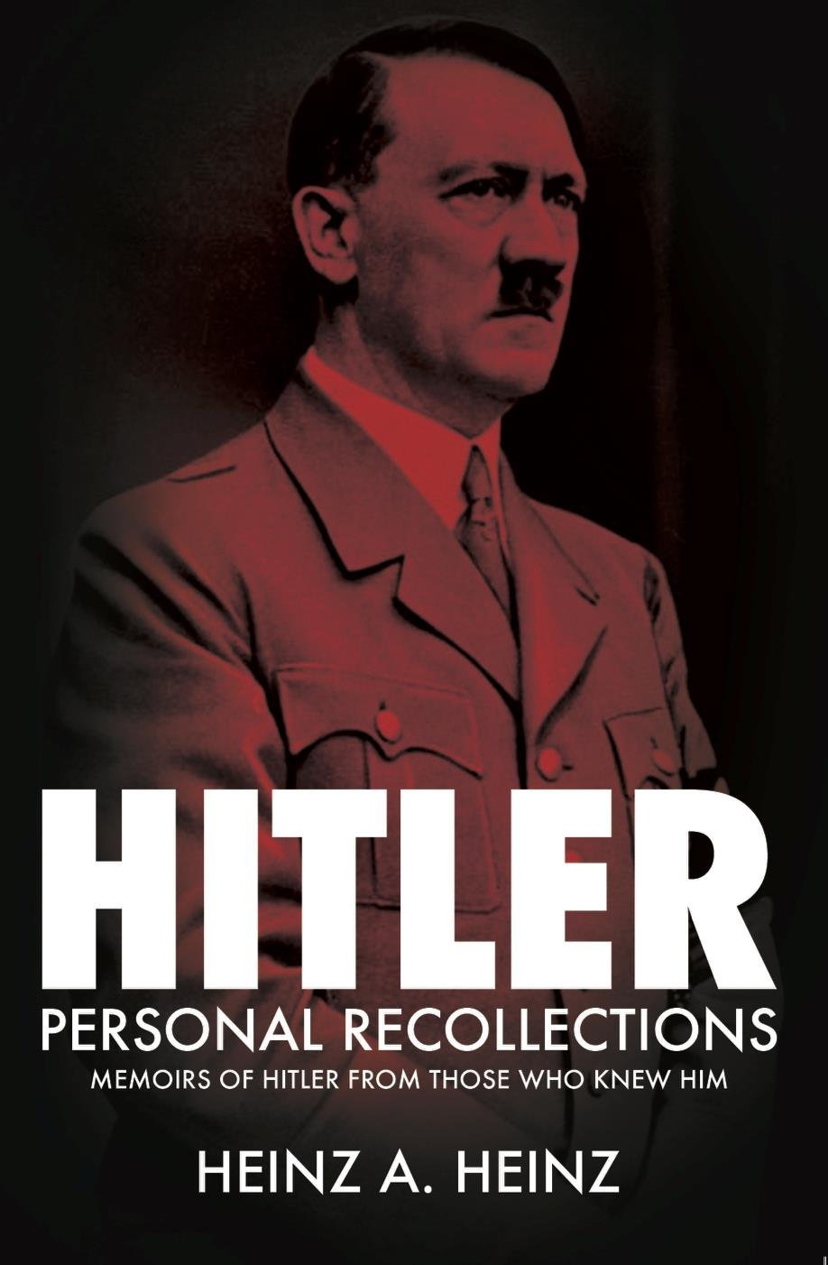Hitler - Personal Recollections: Memoirs of Hitler From Those Who Knew Him free download